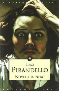 Libro Novelle in nero Luigi Pirandello