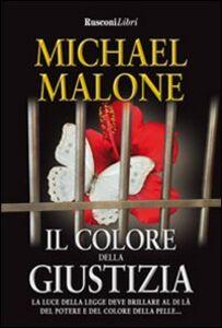 Foto Cover di Il colore della giustizia, Libro di Michael Malone, edito da Rusconi Libri