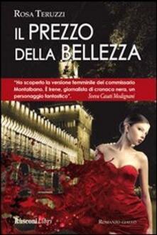 Il prezzo della bellezza - Rosa Teruzzi - copertina