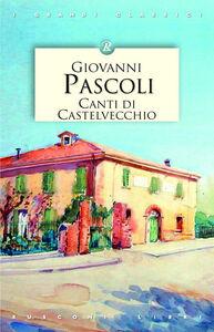 Foto Cover di Canti di Castelvecchio, Libro di Giovanni Pascoli, edito da Rusconi Libri