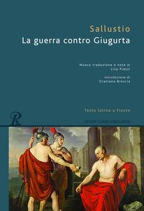 Libro La guerra contro Giugurta. Testo latino a fronte C. Crispo Sallustio
