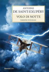 Foto Cover di Volo di notte, Libro di Antoine de Saint-Exupéry, edito da Rusconi Libri