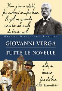 Foto Cover di Tutte le novelle, Libro di Giovanni Verga, edito da Rusconi Libri