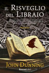 Foto Cover di Il risveglio del libraio, Libro di John Dunning, edito da Rusconi Libri