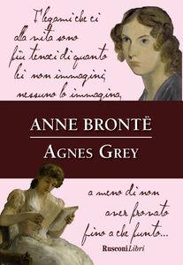 Foto Cover di Agnes Grey, Libro di Anne Brontë, edito da Rusconi Libri