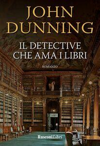Libro Il detective che ama i libri John Dunning