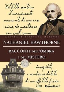 Libro Racconti dell'ombra e del mistero Nathaniel Hawthorne