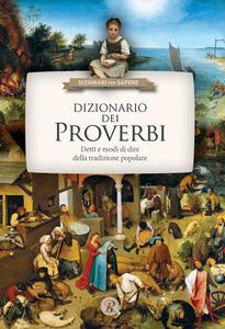 Libro Dizionario dei proverbi. Detti e modi di dire della tradizione popolare Nicola Guerini