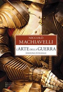 Foto Cover di Arte della guerra, Libro di Niccolò Machiavelli, edito da Rusconi Libri