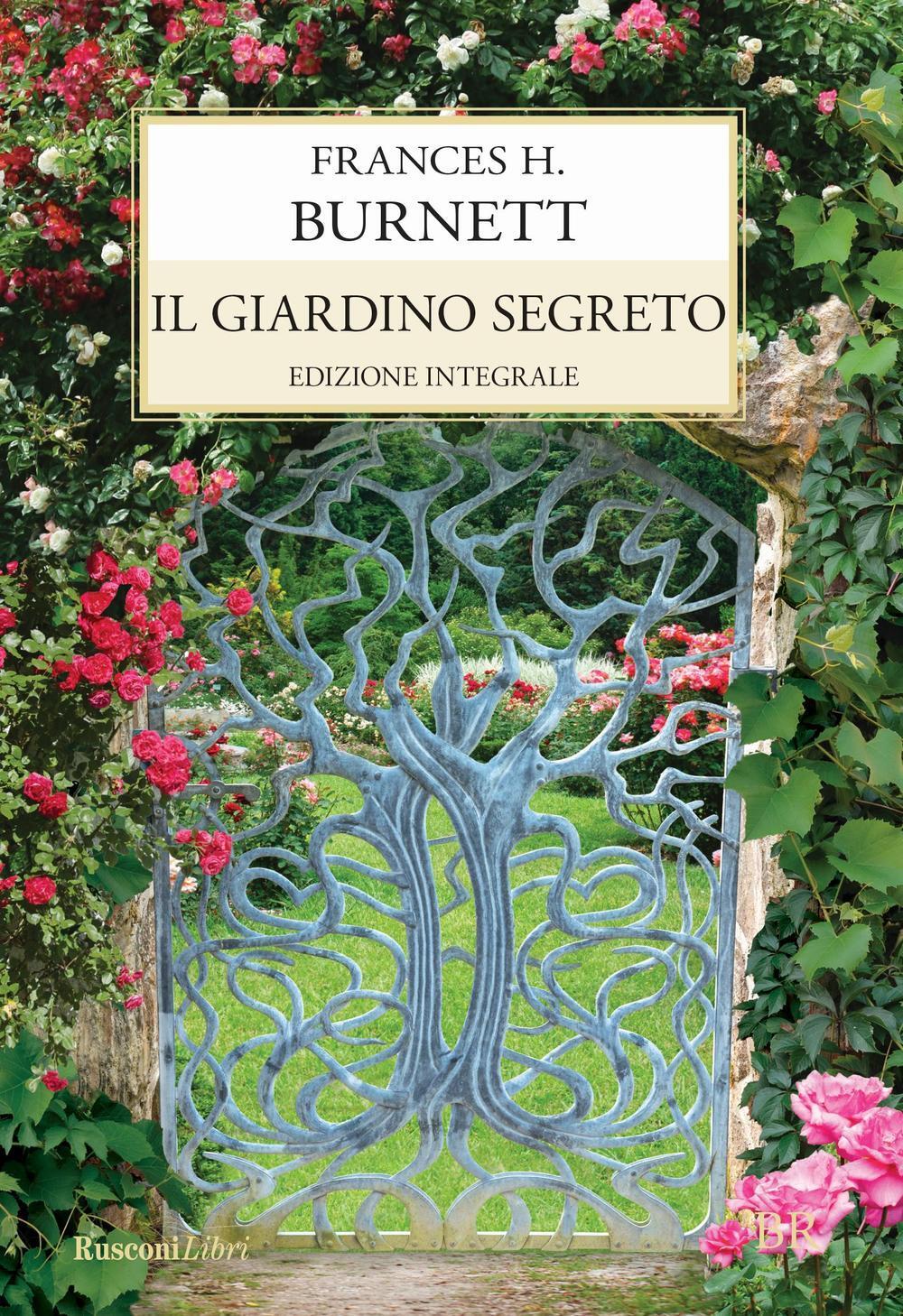 Il giardino segreto frances hodgson burnett libro - Il giardino segreto napoli ...