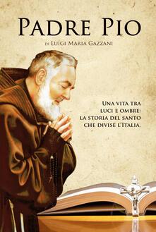 Atomicabionda-ilfilm.it Padre Pio. Una vita tra luci e ombre: la storia del santo che divise l'Italia Image