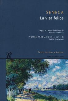 La vita felice. Testo latino a fronte. Ediz. integrale.pdf