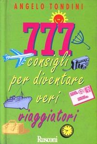 777 consigli per diventare veri viaggiatori - Tondini Angelo - wuz.it