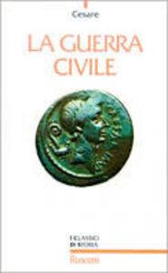 Libro La guerra civile G. Giulio Cesare