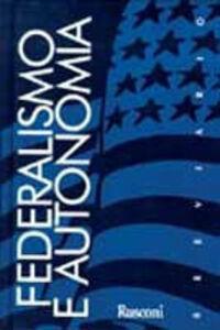 Libro Federalismo ed autonomia dal Settecento a oggi