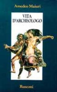 Foto Cover di Vita d'archeologo, Libro di Amedeo Maiuri, edito da Rusconi Libri