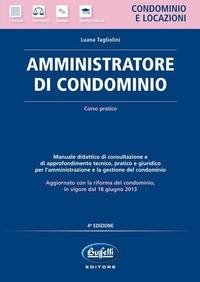 Amministratore di condominio. Corso pratico - Tagliolini Luana - wuz.it