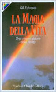 Foto Cover di La magia della vita, Libro di Gill Edwards, edito da Sperling & Kupfer