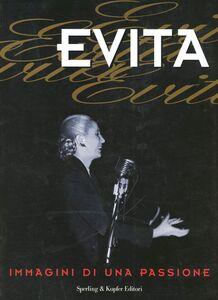 Libro Evita. Immagini di una passione Fernando D. García , Alejandro Labado , Enrique C. Vázquez