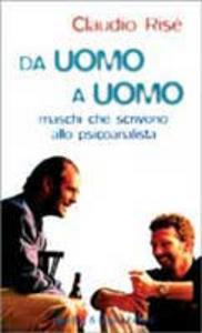 Libro Da uomo ad uomo Claudio Risé