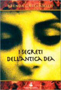 Libro I segreti dell'antica dea Brenda Gates Smith