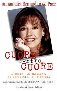 Foto Cover di Cuore contro cuore, Libro di Annamaria Bernardini De Pace,Luciana Baldrighi, edito da Sperling & Kupfer