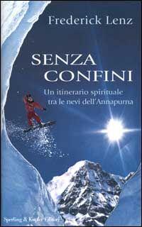 Senza confini. Un itinerario spirituale tra le nevi dell'Annapurna