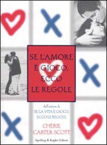 Libro Se l'amore è gioco, ecco le regole Chérie Carter-Scott