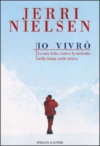 Libro Io vivrò Jerri Nielsen , Maryanne Vollers