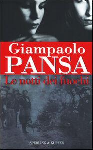 Foto Cover di Le notti dei fuochi, Libro di Giampaolo Pansa, edito da Sperling & Kupfer