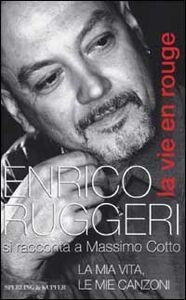 Libro La vie en rouge Enrico Ruggeri , Massimo Cotto