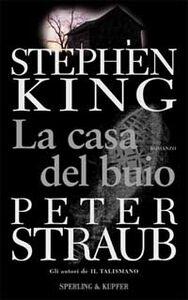 Libro La casa del buio Stephen King , Peter Straub