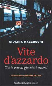 Foto Cover di Vite d'azzardo, Libro di Silvana Mazzocchi, edito da Sperling & Kupfer