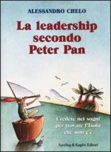 Libro La leadership secondo Peter Pan Alessandro Chelo