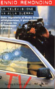 Libro La televisione va alla guerra Ennio Remondino