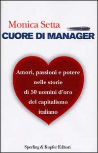 Libro Cuore di manager Monica Setta