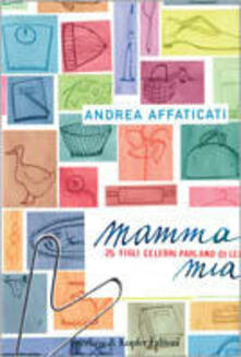 Camfeed.it Mamma mia. 25 figli celebri parlano di lei Image
