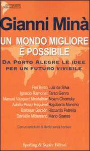 Libro Un mondo migliore è possibile. Da Porto Alegre le idee per un futuro vivibile Gianni Minà