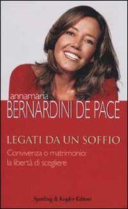 Libro Legati da un soffio Annamaria Bernardini De Pace