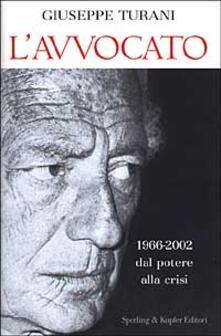 L avvocato. 1966-2002 dal potere alla crisi.pdf