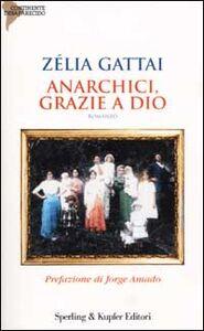 Foto Cover di Anarchici, grazie a Dio, Libro di Zélia Gattai, edito da Sperling & Kupfer