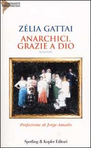 Libro Anarchici, grazie a Dio Zélia Gattai