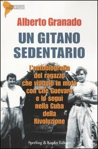 Libro Un gitano sedentario Alberto Granado