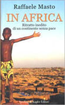 Milanospringparade.it In Africa. Ritratto inedito di un continente senza pace Image