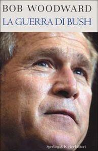 Foto Cover di La guerra di Bush, Libro di Bob Woodward, edito da Sperling & Kupfer