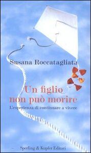 Libro Un figlio non può morire Susana Roccatagliata
