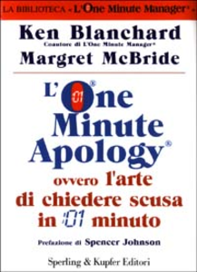 Libro L' One Minute Apology ovvero l'arte di chiedere scusa in 1 minuto Kenneth Blanchard , Margret McBride