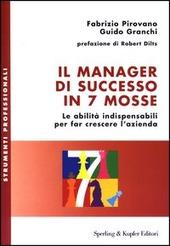 Il manager di successo in 7 mosse. Le abilità indispensabili per far crescere l'azienda