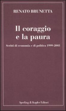 Squillogame.it Il coraggio e la paura. Scritti di economia e di politica 1999-2003 Image