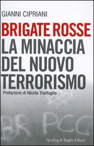 Libro Brigate rosse. La minaccia del nuovo terrorismo Gianni Cipriani